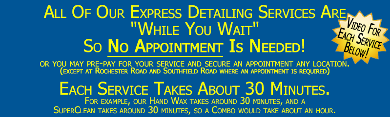 No Appointment Needed.  About 30 Minutes Per Service.